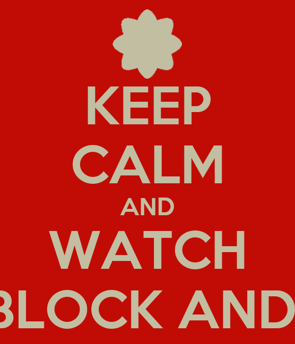 KEEP CALM AND WATCH THE BLOCK AND MKR