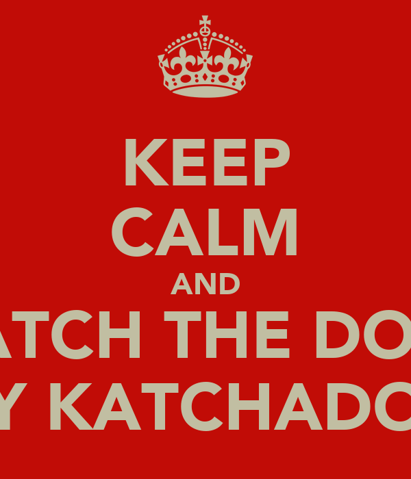 KEEP CALM AND WATCH THE DOOR ASHLEY KATCHADOURIAN
