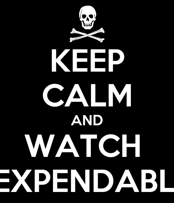 KEEP CALM AND WATCH  THE EXPENDABLES 2