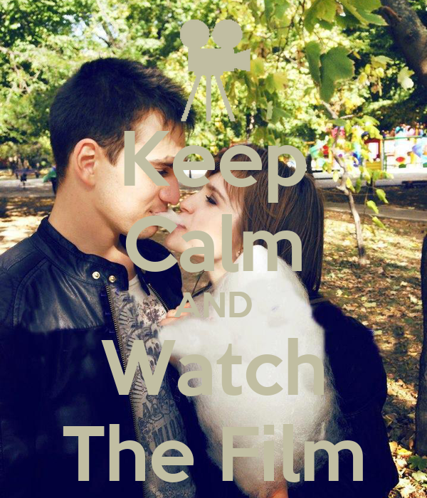 Keep Calm AND Watch The Film