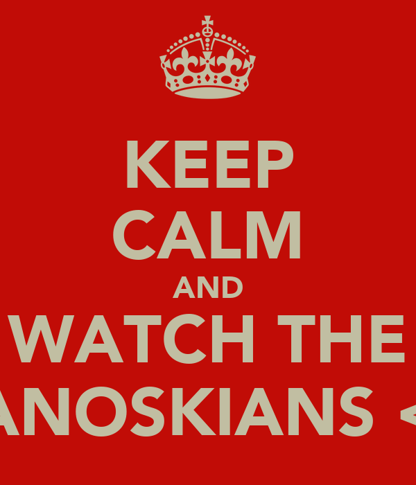 KEEP CALM AND WATCH THE JANOSKIANS <3