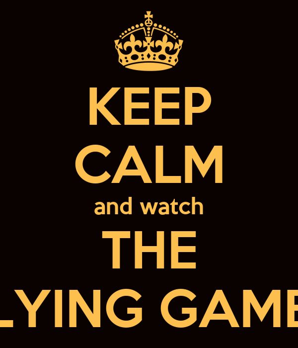 KEEP CALM and watch THE LYING GAME