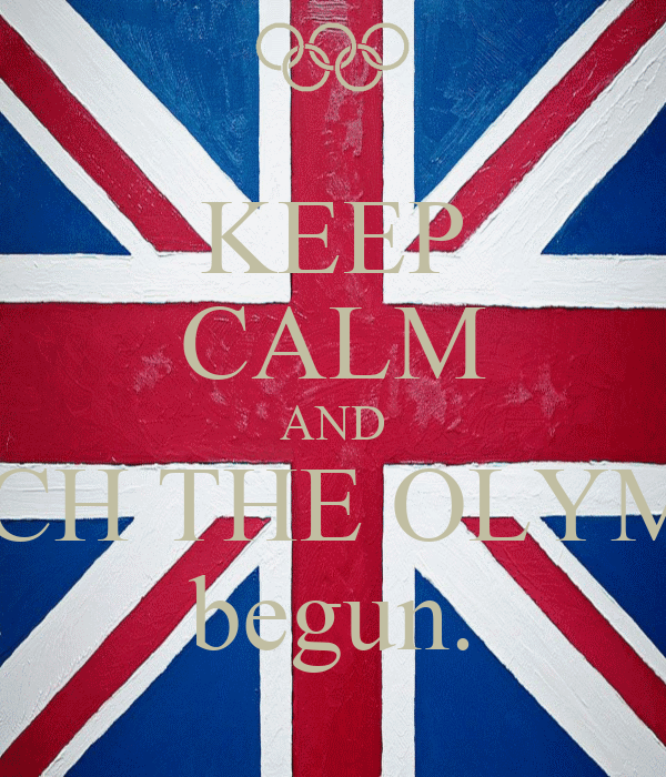 KEEP CALM AND WATCH THE OLYMPICS begun.