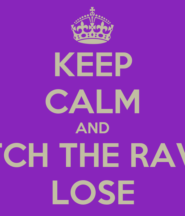 KEEP CALM AND WATCH THE RAVENS LOSE