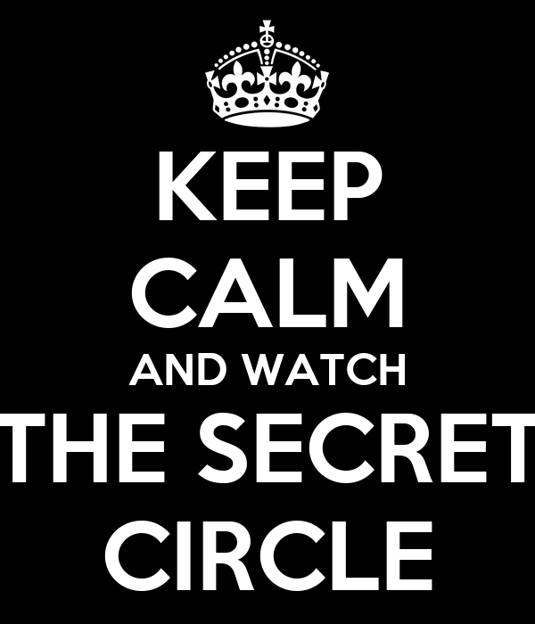KEEP CALM AND WATCH THE SECRET CIRCLE