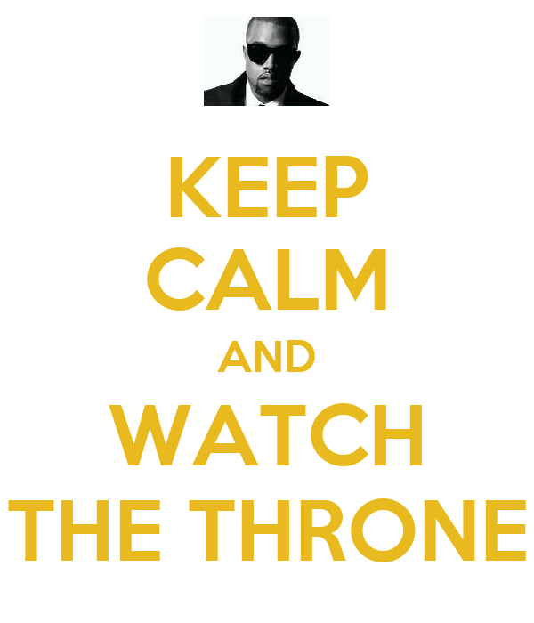 KEEP CALM AND WATCH THE THRONE