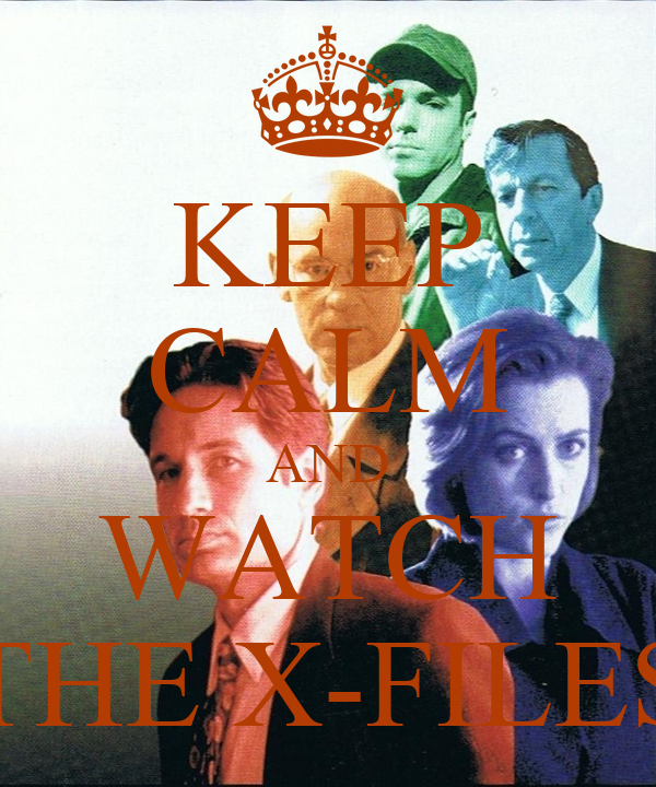 KEEP CALM AND WATCH THE X-FILES