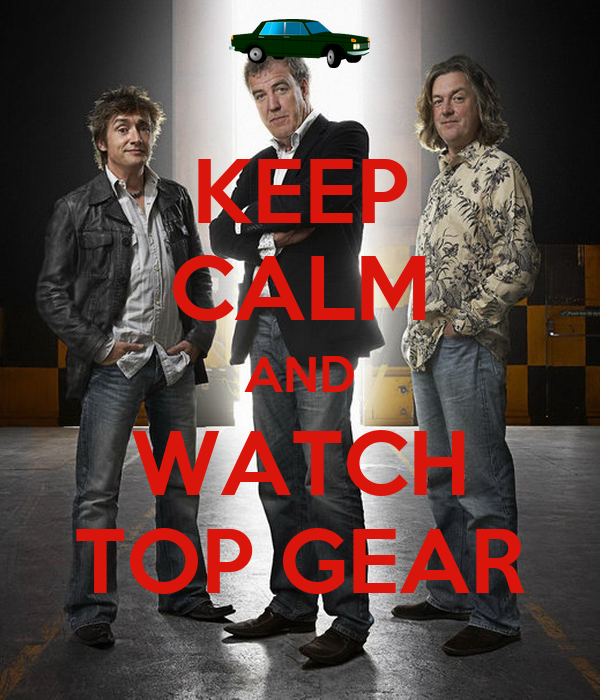 keep calm and watch top gear poster matteomagistrani keep calm o matic. Black Bedroom Furniture Sets. Home Design Ideas