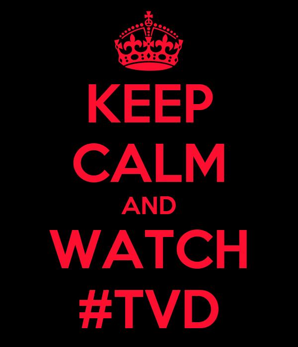 KEEP CALM AND WATCH #TVD