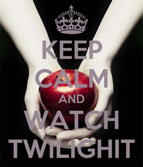 KEEP CALM AND WATCH TWILIGHIT