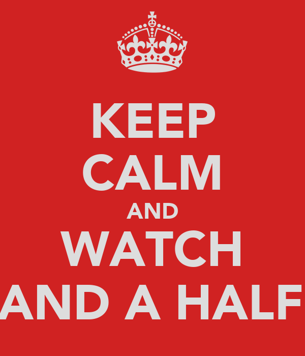KEEP CALM AND WATCH TWO AND A HALF MAN