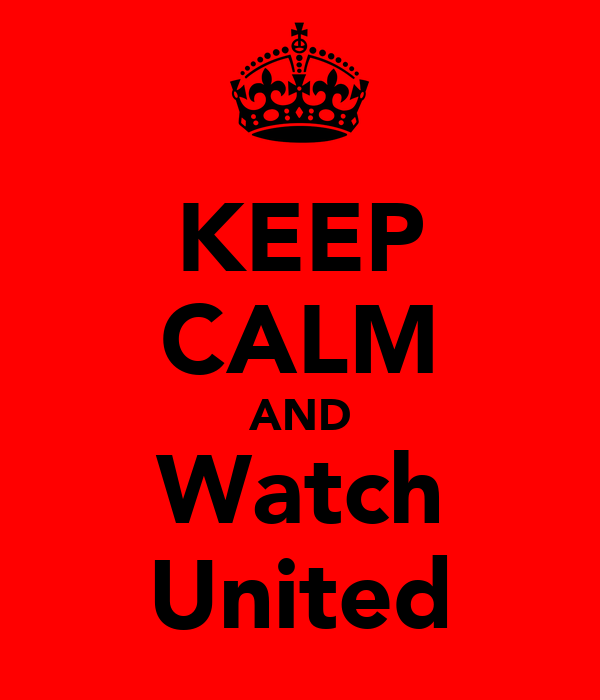 KEEP CALM AND Watch United