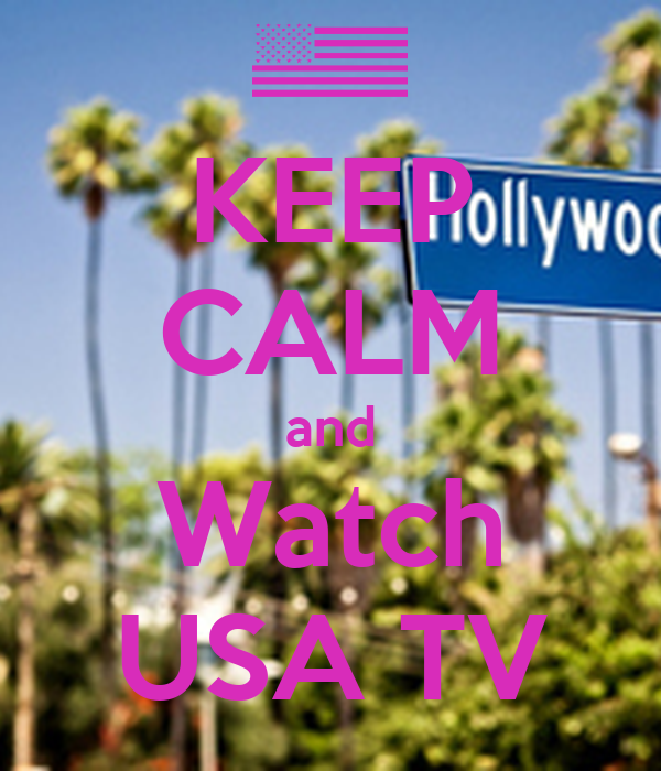KEEP CALM and Watch USA TV
