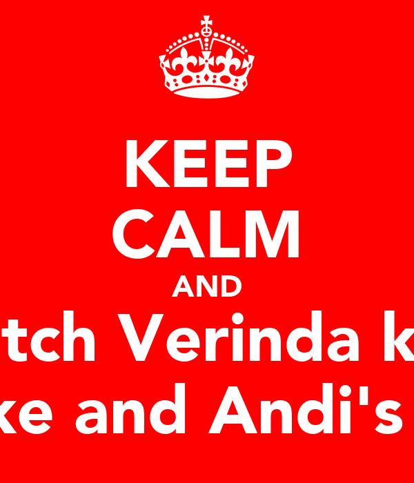KEEP CALM AND watch Verinda kick Darke and Andi's ASS