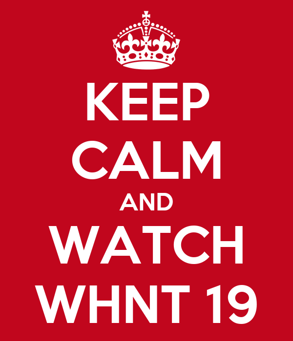 KEEP CALM AND WATCH WHNT 19