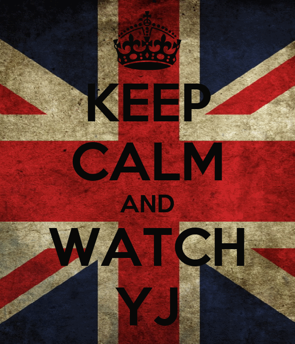 KEEP CALM AND WATCH YJ