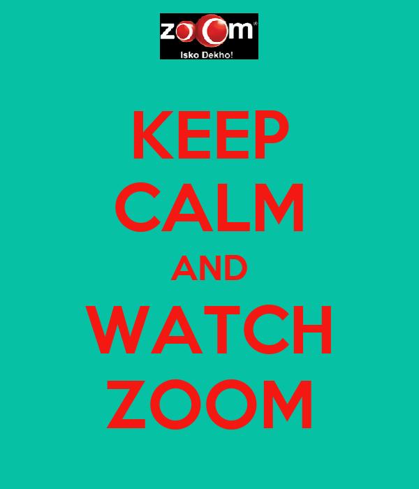 KEEP CALM AND WATCH ZOOM