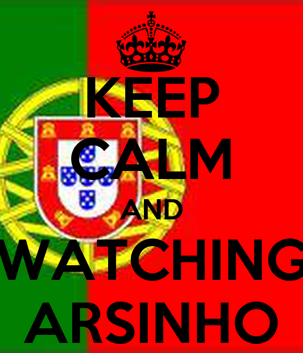 KEEP CALM AND WATCHING ARSINHO