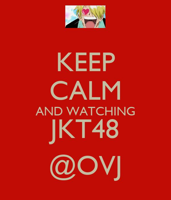 KEEP CALM AND WATCHING JKT48 @OVJ