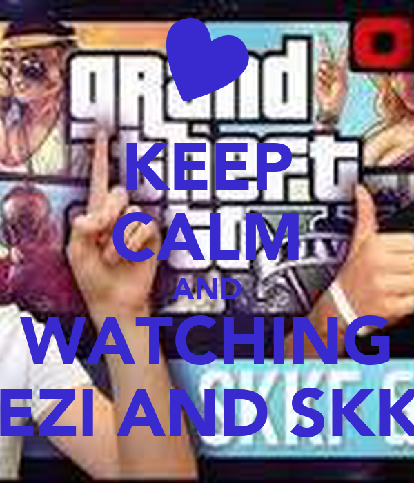 KEEP CALM AND WATCHING REZI AND SKKF