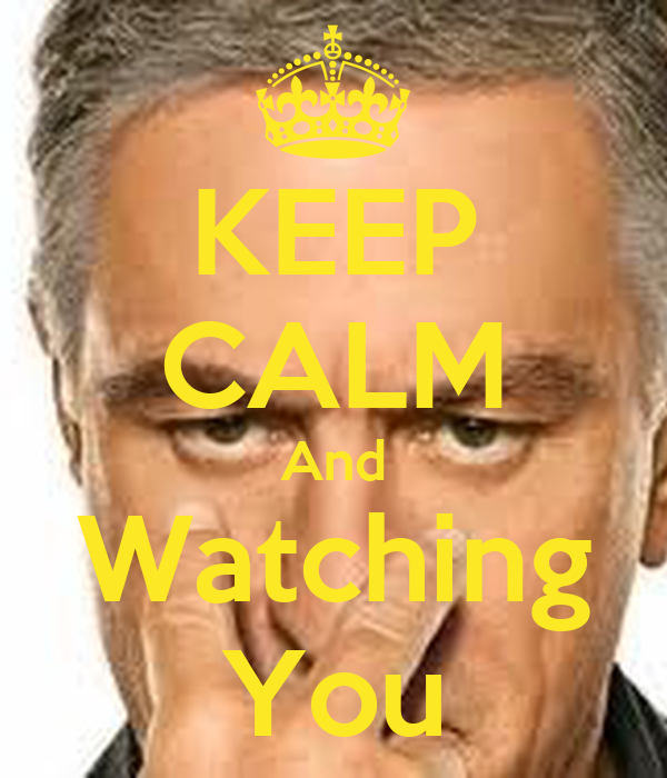 KEEP CALM And Watching You