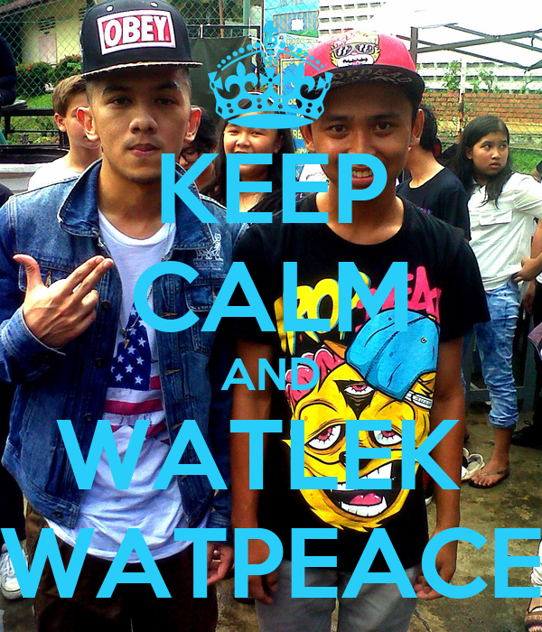 KEEP CALM AND WATLEK  WATPEACE
