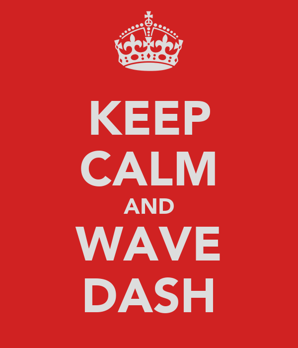 KEEP CALM AND WAVE DASH
