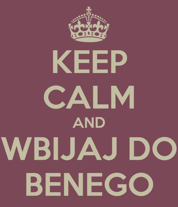 KEEP CALM AND WBIJAJ DO BENEGO