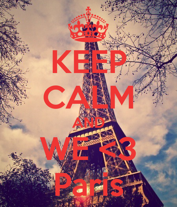 KEEP CALM AND WE <3 Paris
