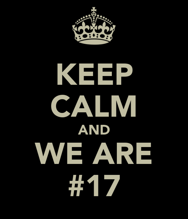 KEEP CALM AND WE ARE #17