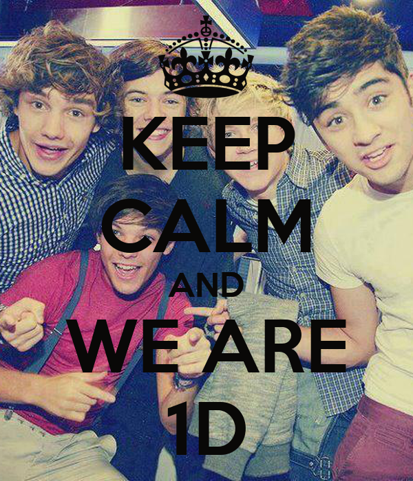 KEEP CALM AND WE ARE 1D