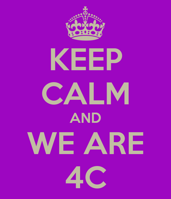 KEEP CALM AND WE ARE 4C