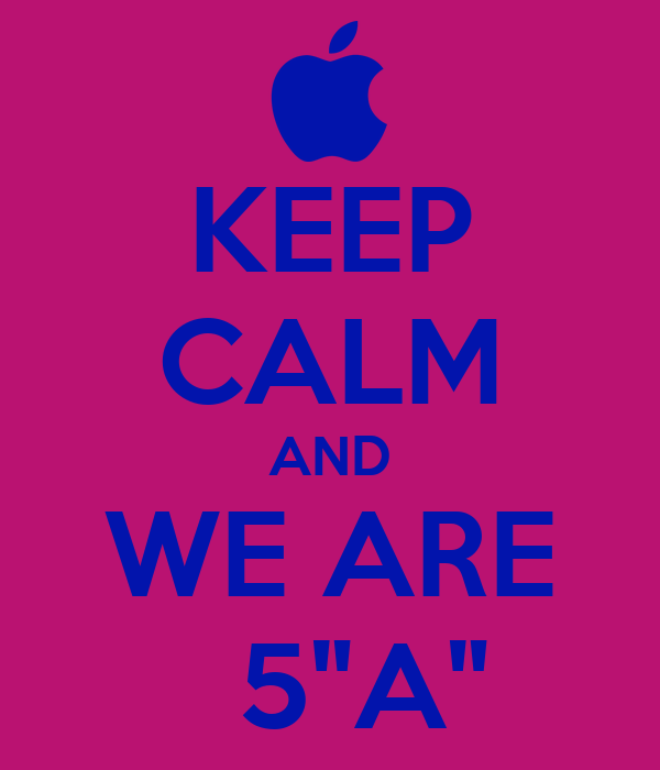 """KEEP CALM AND WE ARE   5""""A"""""""
