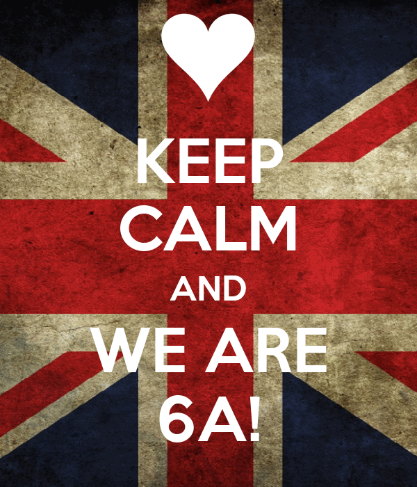 KEEP CALM AND WE ARE 6A!
