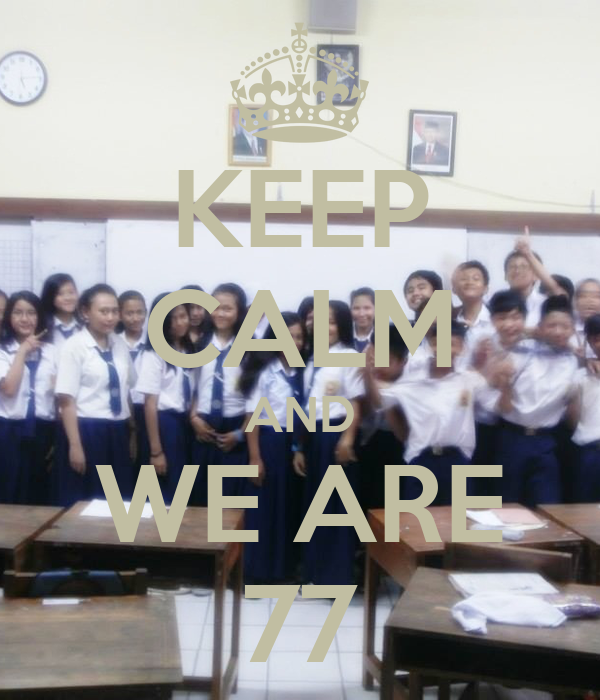 KEEP CALM AND WE ARE 77