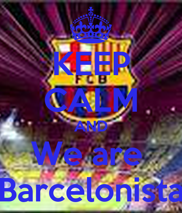 KEEP CALM AND We are  Barcelonista
