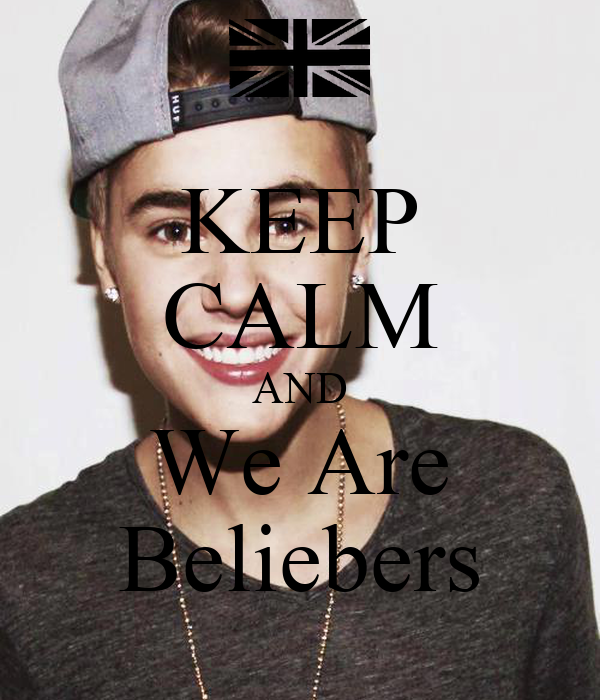 KEEP CALM AND We Are Beliebers