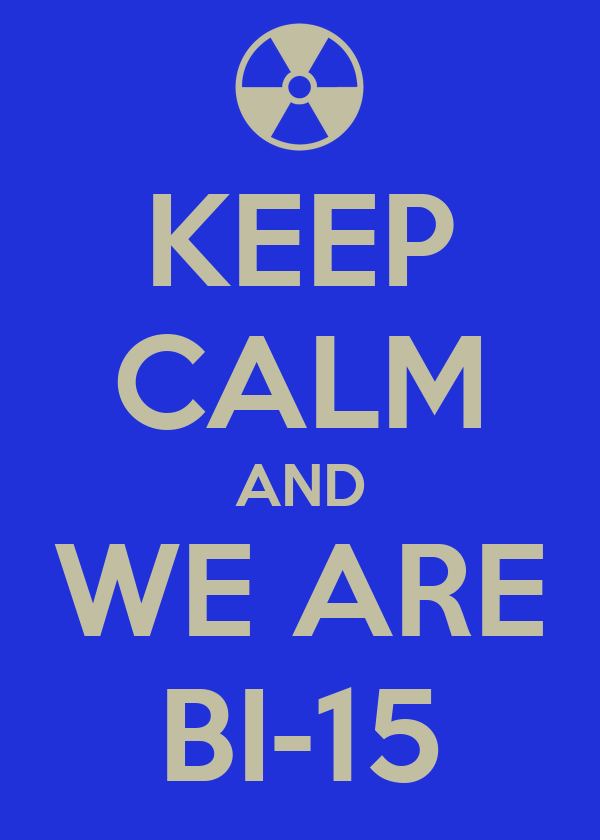 KEEP CALM AND WE ARE BI-15