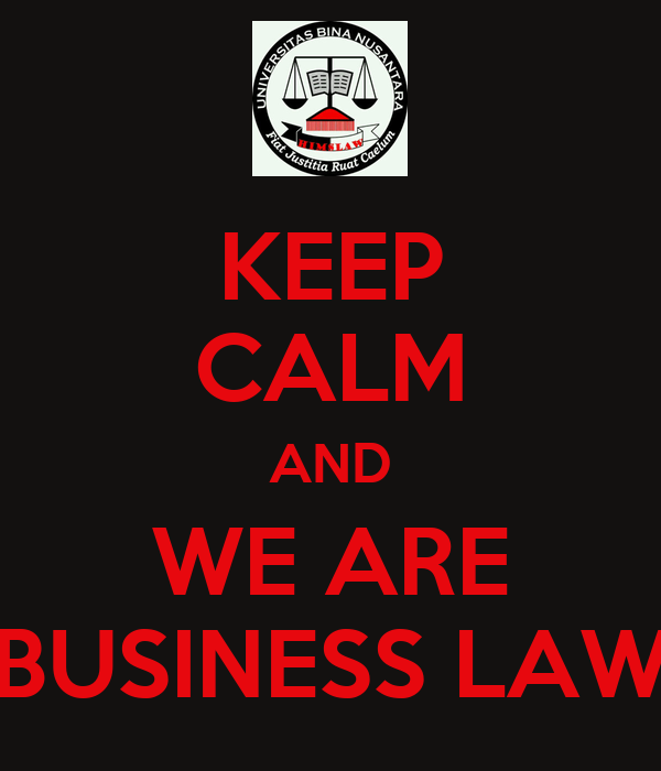 KEEP CALM AND WE ARE BUSINESS LAW
