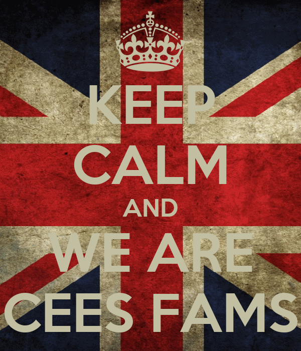KEEP CALM AND WE ARE CEES FAMS