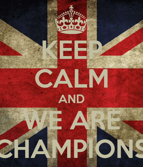 KEEP CALM AND WE ARE CHAMPIONS