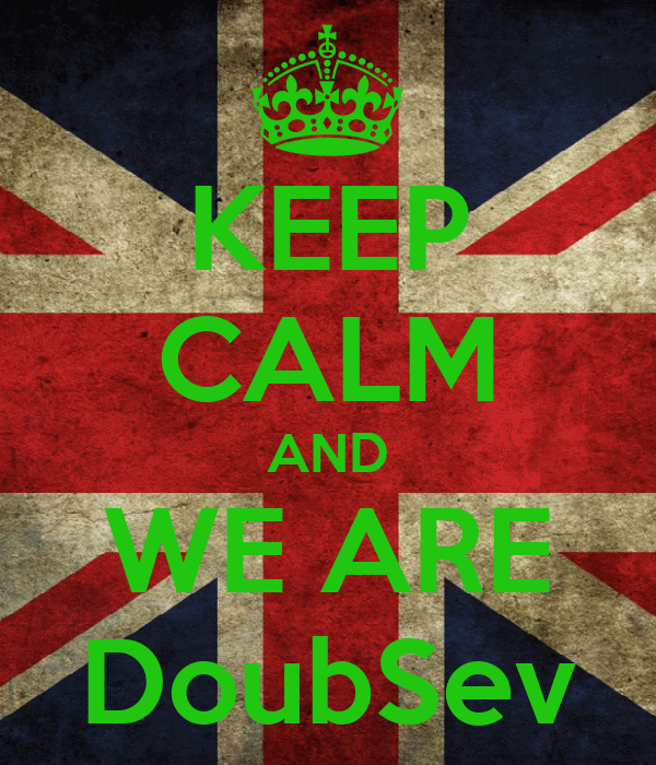 KEEP CALM AND WE ARE DoubSev