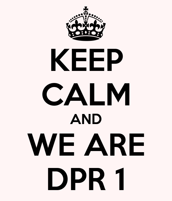 KEEP CALM AND WE ARE DPR 1