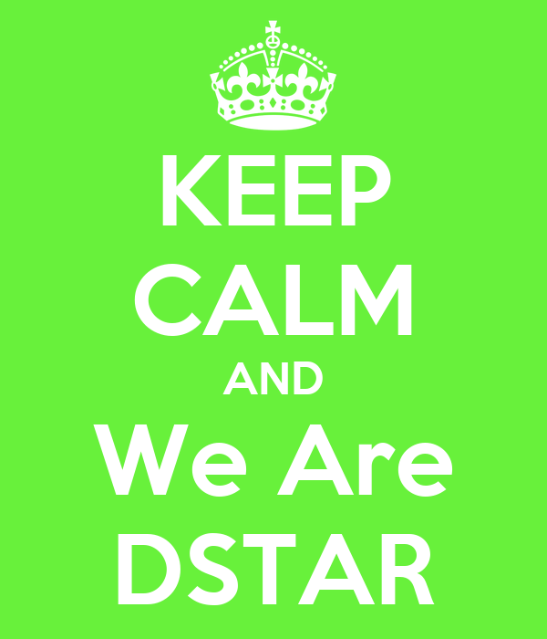 KEEP CALM AND We Are DSTAR