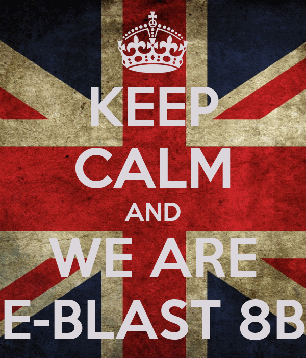 KEEP CALM AND WE ARE E-BLAST 8B