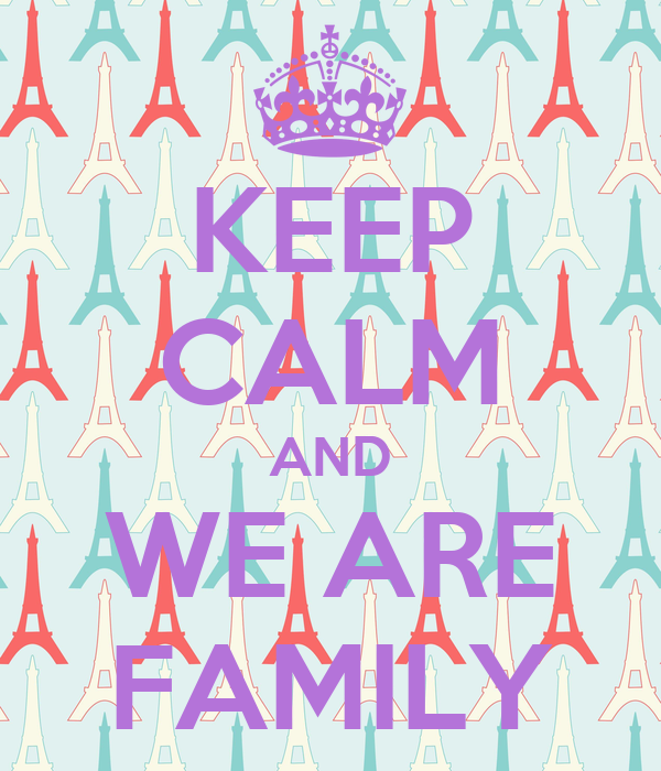 KEEP CALM AND WE ARE FAMILY