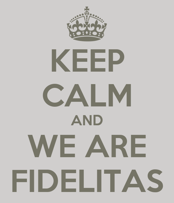 KEEP CALM AND WE ARE FIDELITAS
