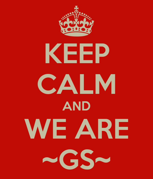 KEEP CALM AND WE ARE ~GS~