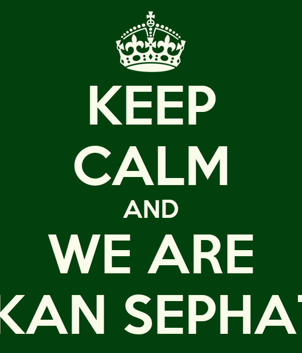 KEEP CALM AND WE ARE IKAN SEPHAT