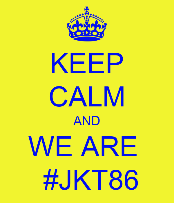 KEEP CALM AND WE ARE   #JKT86